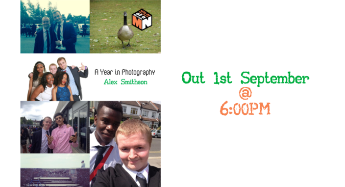 A Year in Photography - Alex Smithson - Out 1st September @ 6-00PM
