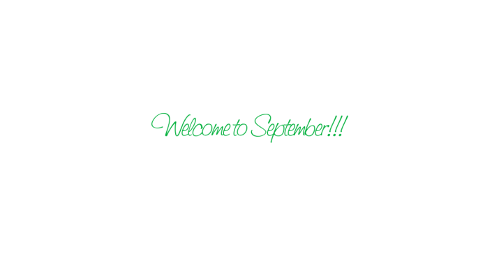 Welcome to September!!!