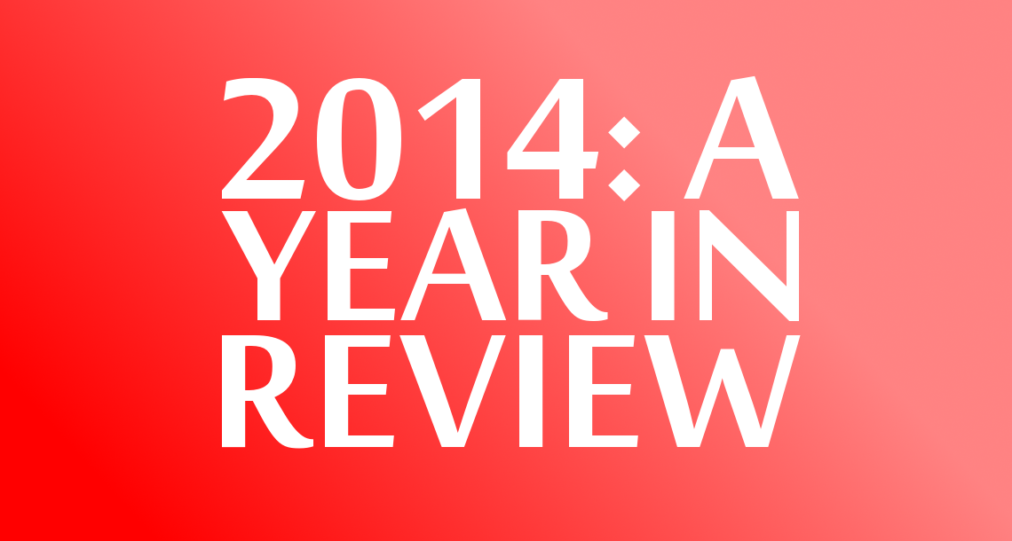 2014 - A Year in Review