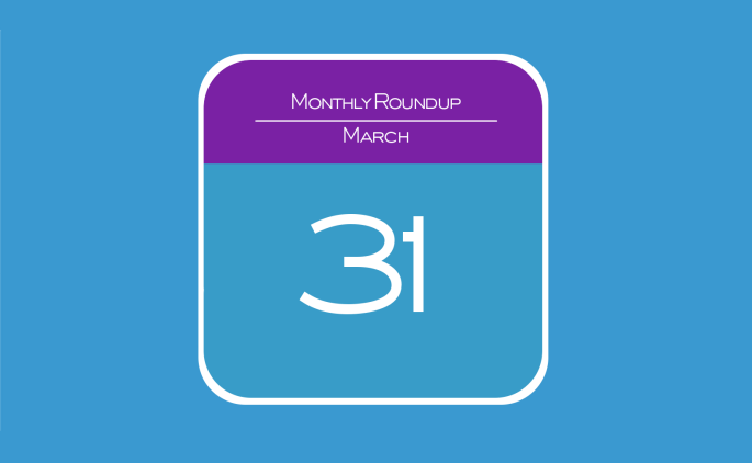 Monthly Roundup - March