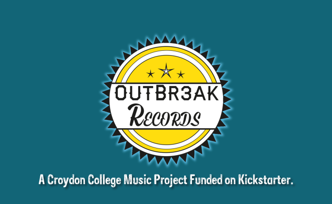 OutBr3ak Records - A Croydon College Music Project Funded on Kickstarter