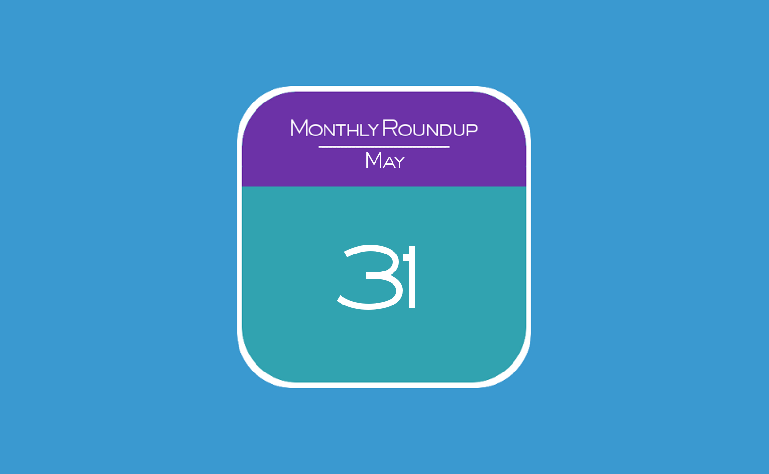 31st May 2015 - Monthly Roundup