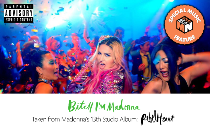 Bitch I'm Madonna - Special Music Feature - Final Featured Image
