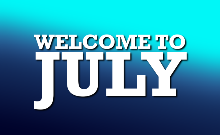 Welcome to July!!!