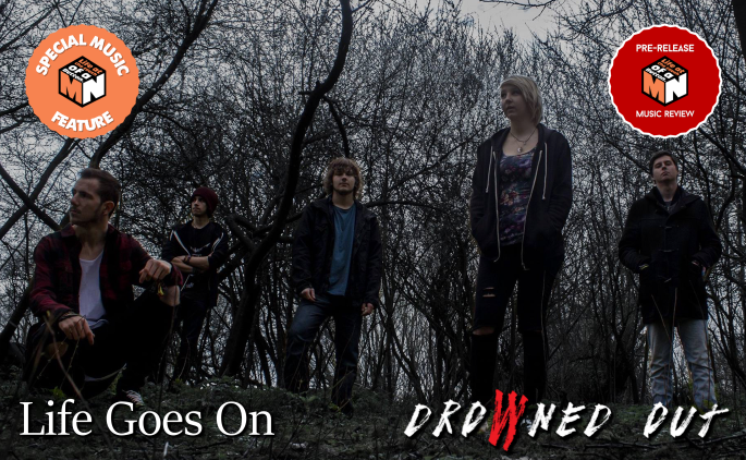 Drowned Out - Life Goes On (EP) - Special Music Feature & Pre-Release Music Review Article Image (Final Version)