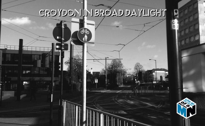 Croydon in Broad Daylight
