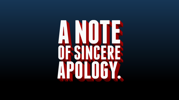 A Note of Sincere Apology.