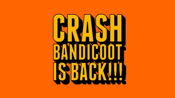 Crash Bandicoot is Back!!!