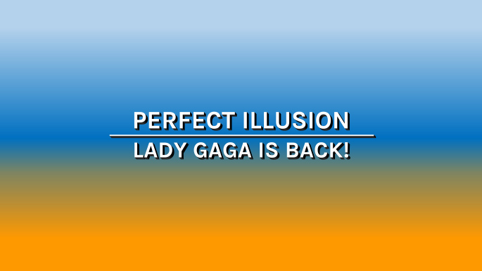 perfect-illusion-lady-gaga-is-back