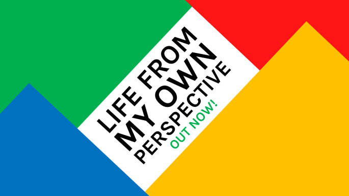 life-from-my-own-perspective-out-now